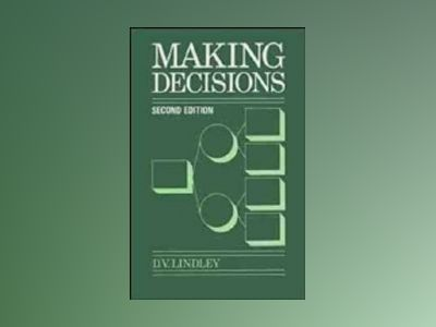 Making Decisions, 2nd Edition av D. V. Lindley