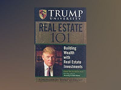Trump University Real Estate 101: Building Wealth With Real Estate Investme av Gary W. Eldred