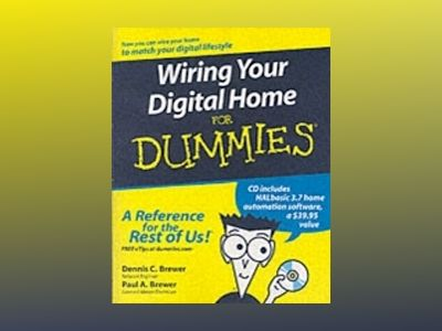 Wiring Your Digital Home For Dummies av Dennis C. Brewer