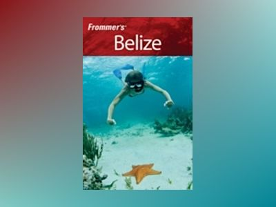 Frommer's Belize, 2nd Edition av Eliot Greenspan
