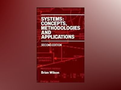 Systems - concepts, methodologies and applications av Brian Wilson