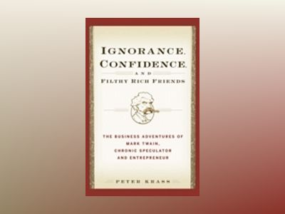 Ignorance, Confidence, and Filthy Rich Friends: The Business Adventures of av Peter Krass