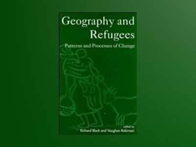 Geography and refugees - pattern and processes of change av Richard Black