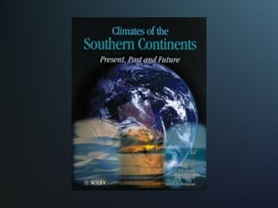 Climates of the Southern Continents: Present, Past and Future av John Jack Hobbs