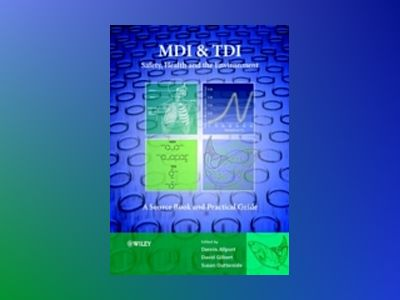 MDI and TDI: Safety, Health and the Environment: A Source Book and Practica av D. C. Allport