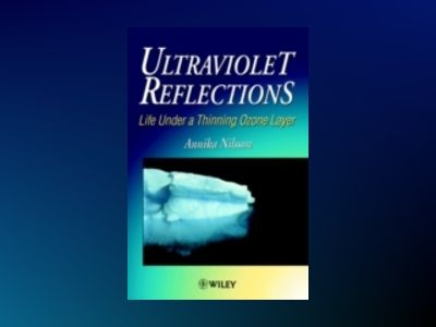 Ultraviolet reflections - life under a thinning ozone layer av Annika Nilsson