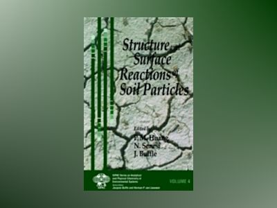 Structure and Surface Reactions of Soil Particles av P. M. Huang