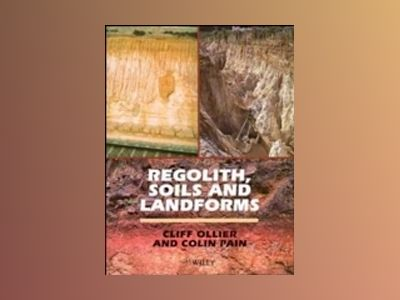 Regolith, soils and landforms av Colin Pain