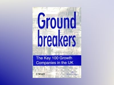 Groundbreakers: The Key 100 Growth Companies in the UK av Nightingale MultiMedia