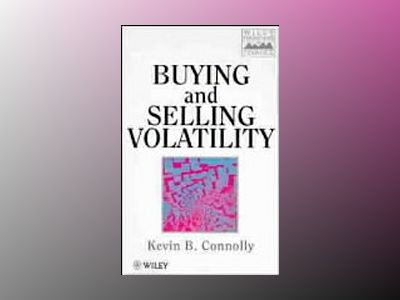 Buying and Selling Volatility av Kevin B. Connolly