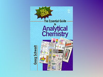 The Essential Guide to Analytical Chemistry av Georg Schwedt