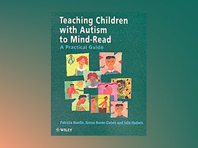 Teaching Children with Autism to Mind-Read: A Practical Guide for Teachers av Patricia Howlin