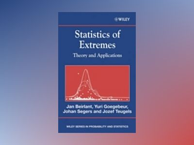 Statistics of Extremes: Theory and Applications av Jan Beirlant