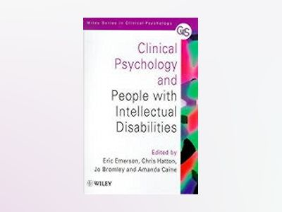 Clinical Psychology and People with Intellectual Disabilities av Eric Emerson