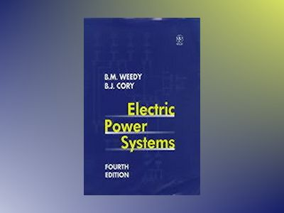 Electric Power Systems, 4th Edition av B. M. Weedy
