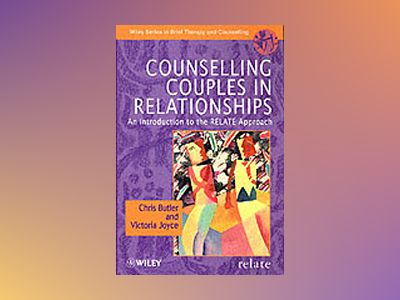 Counselling Couples in Relationships: An Introduction to the RELATE Approac av Christopher Butler