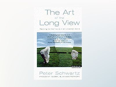 Art of the Long View : Planning for the Future in an Uncertain World av Peter Schwartz