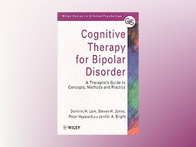 Cognitive Therapy for Bipolar Disorder: A Therapist's Guide to Concepts, Me av Dominic H. Lam