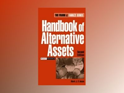 Handbook of Alternative Assets, 2nd Edition av Mark J. P. Anson