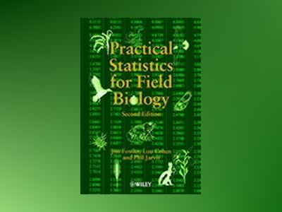 Practical Statistics for Field Biology, 2nd Edition av Jim Fowler