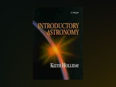 Introductory Astronomy av Keith Holliday