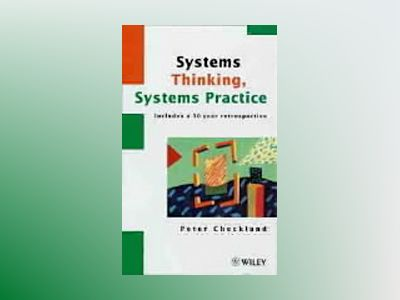 Systems Thinking, Systems Practice: Includes a 30-Year Retrospective av Peter Checkland