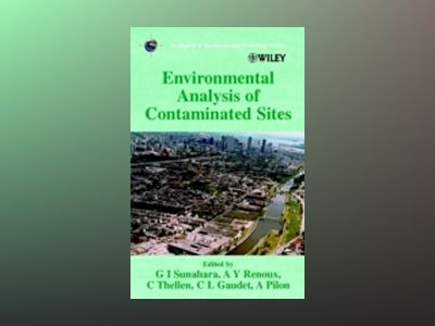 Environmental Analysis of Contaminated Sites av Geoffrey I. Sunahara