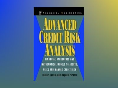 Advanced Credit Risk Analysis: Financial Approaches and Mathematical Models av Didier Cossin