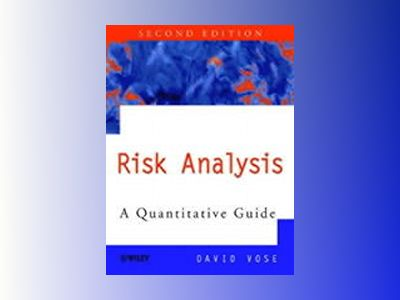 Risk Analysis: A Quantitative Guide, 2nd Edition av David Vose
