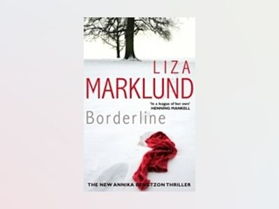 Borderline av Liza Marklund
