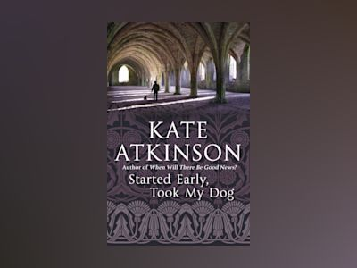 Started Early, Took My Dog av Kate Atkinson