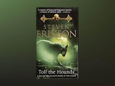 Toll the Hounds av Steven Erikson