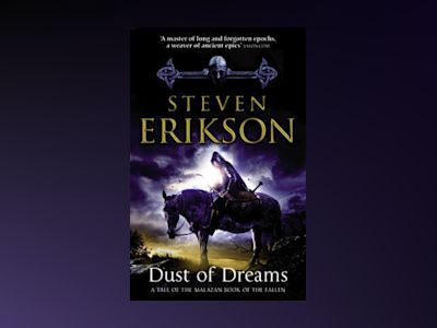 Dust of Dreams av Steven Erikson