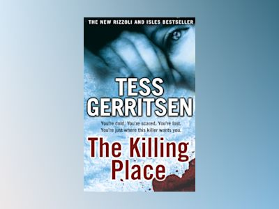 The Killing Place av Tess Gerritsen