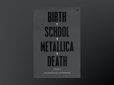 Birth School Metallica Death I av Paul Brannigan
