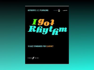 I got rhythm : 10 jazz standards for clarinet av Andy Hampton