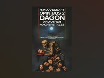 Dagon and other Macabre Tales (Omnibus 2) av H. P. Lovecraft