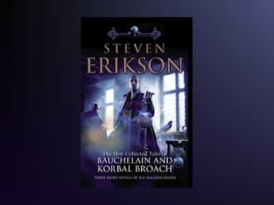 The First Collected Tales of Bauchelain and Korbal Broach, Vol. 1 av Steven Erikson