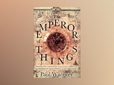 The Emperor of all Things av Paul Witcover