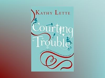 Courting Trouble av Kathy Lette
