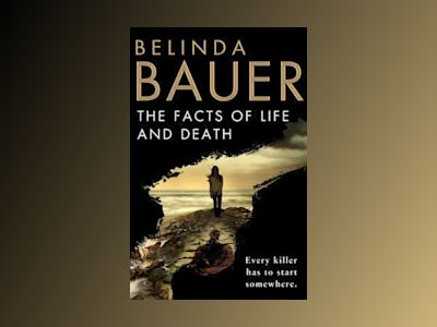 Facts of Life and Death av Belinda Bauer