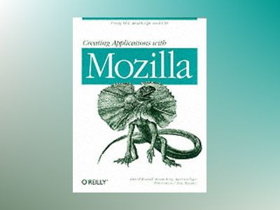 Creating Applications with Mozilla av Boswell