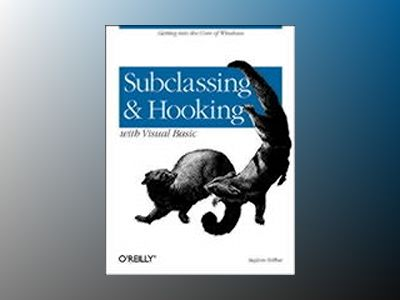 Subclassing and Hooking with Visual Basic av Teilhet