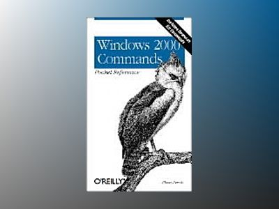 Windows 2000 Commands Pocket Reference av Frisch