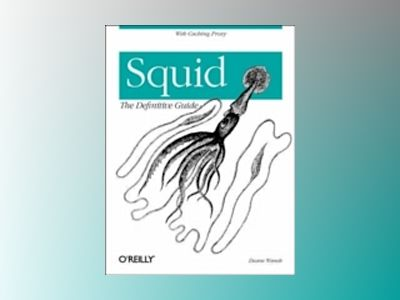 Squid The Definitive Guide av Wessels