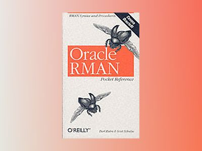 Oracle RMAN Pocket Reference av Kuhn