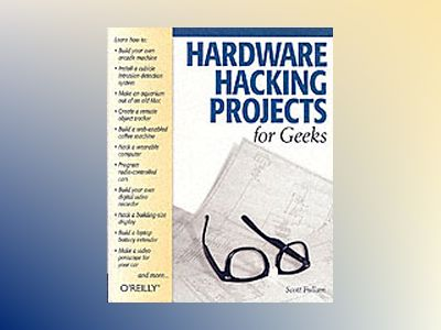 Hardware Hacking Projects for Geeks av Fullam