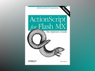 ActionScript for Flash MX The Definitive Guide av Moock