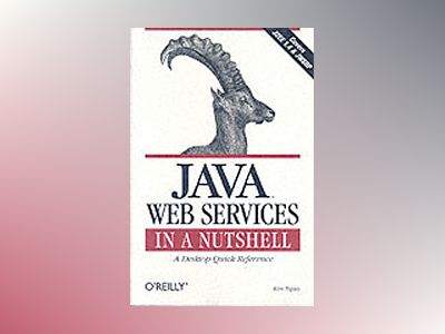 Java Web Services in a Nutshell av Topley