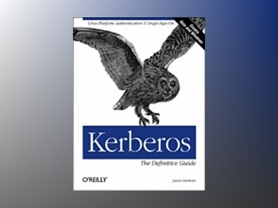 Kerberos The Definitive Guide av Garman